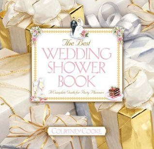 The Best Baby Shower Book: A Complete Guide For Party Planners Courtney Cooke