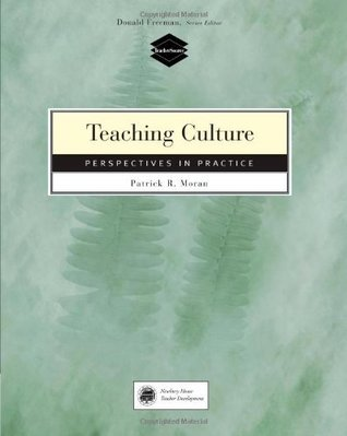 Teaching Culture: Perspectives in Practice  by  Patrick R. Moran