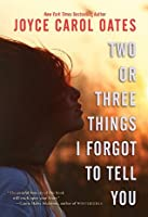 Two or Three Things I Forgot to Tell You