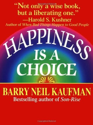Optimal Self Trust: Absolute Confidence When Making Choices! Barry Neil Kaufman