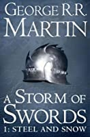 A Storm of Swords: Steel and Snow (A Song of Ice and Fire, #3 part 1)