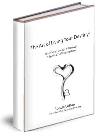 The Art of Living Your Destiny  by  Ronda LaRue