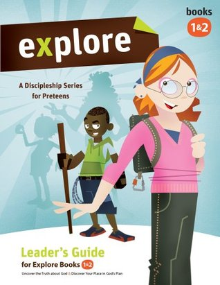 Explore Leaders Guide 1&2 Wesleyan Publishing House