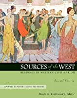 Sources of the West, Volume II: Readings in Western Civilization: From 1600 to the Present