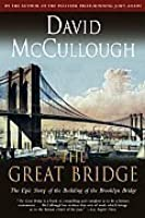 The Great Bridge: The Epic Story of the Building of the Brooklyn Bridge [Paperback]