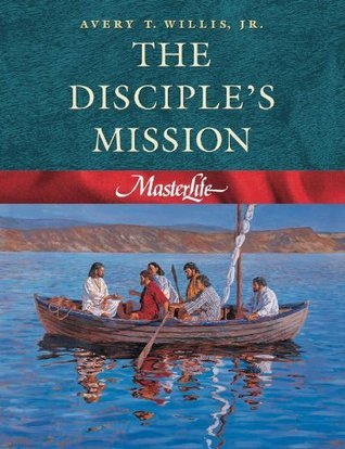 The Disciples Mission (Masterlife 4)  by  Avery T. Willis Jr.