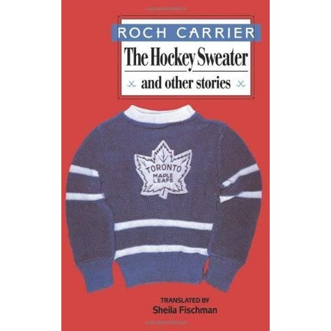 """the hockey sweater essay The short story """"the hockey sweater"""" by roch carrier is narrated by an  anonymous boy of ten he lives in canada and the highlight of his days is playing ."""