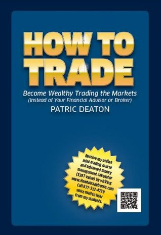 How To Trade  by  Patric Deaton