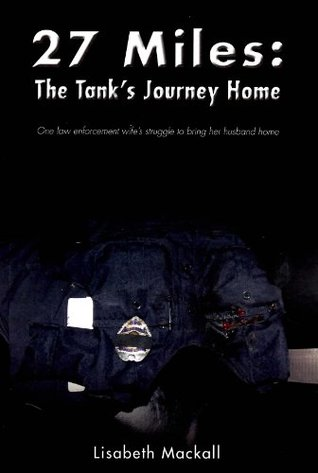 27 Miles: The Tanks Journey Home  by  Lisabeth Mackall