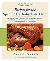 Recipes for the Specific Carbohydrate Diet: The Grain-Free, Lactose-Free, Sugar-Free Solution to IBD, Celiac Disease, Autism, Cystic Fibrosis, a (Healthy Living Cookbooks)