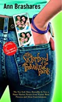 Sisterhood of the Traveling Pants (Sisterhood of Traveling Pants, #1)