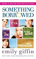 Something Borrowed: A Novel