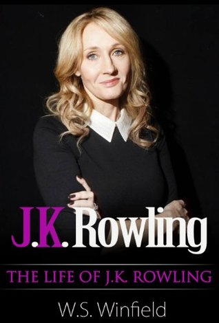 J.K. Rowling : The Life of J.K. Rowling  by  W.S. Winfield