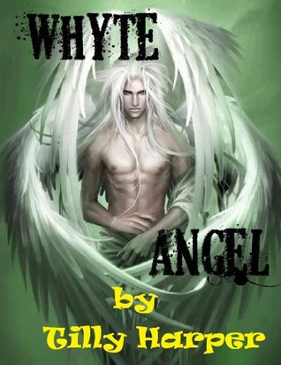 Whyte Angel (The Saga of the Fallen Angels) Tilly Harper