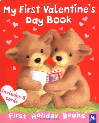 My First Valentines Day Book (First Holiday Books) Kingfisher