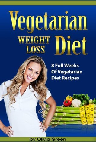 Weight Loss Diet For Vegetarians Olivia Green