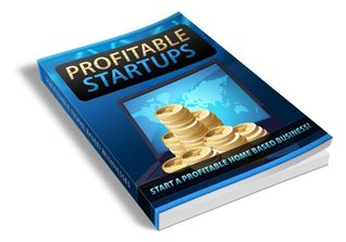 Profitable Startups: Explore The Most Profitable Home Based Businesses Ever Revealed And Secure Your Financial Future Now! AAA+++  by  Manuel Ortiz Braschi