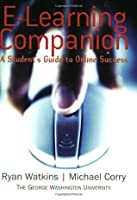 E-Learning Companion: A Student's Guide to Online Success