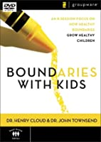 Boundaries with Kids: An 8-Session Focus on How Healthy Boundaries Grow Healthy Children