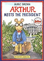 Arthur Meets the President: An Arthur Adventure
