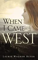 When I Came West