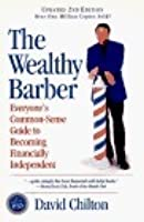 The Wealthy Barber: Everyone's Common-Sense Guide to Becoming Financially Independent