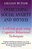 Overcoming Social Anxiety and Shyness: A Self-Help Guide Using Cognitive Behavioral Techniques