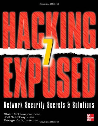 Hacking Exposed 7: Network Security Secrets & Solutions, Seventh Edition Stuart McClure