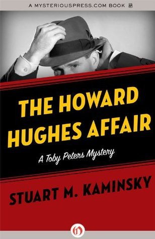 The Howard Hughes Affair (The Toby Peters Mysteries, 4) Stuart M. Kaminsky