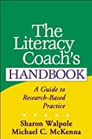 The Literacy Coach's Handbook, First Edition: A Guide to Research-Based Practice (Solving Problems in the Teaching of Literacy)