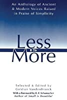 Less is More: The Art of Voluntary Poverty an Anthology of Ancient and Modern Voices Raised