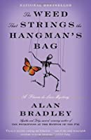 The Weed That Strings the Hangman's Bag (A Flavia de Luce Mystery #2)