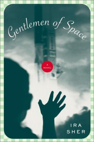 Gentlemen of Space: A Novel  by  Ira Sher