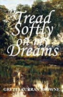 TREAD SOFTLY ON MY DREAMS: An Epic Novel from Ireland's Past (Book 1 in THE LIBERTY TRILOGY)