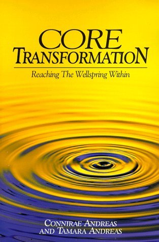 Core Transformation: Reaching the Wellspring Within  by  Connirae Andreas