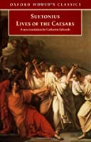 Lives of the Caesars (World's Classics)