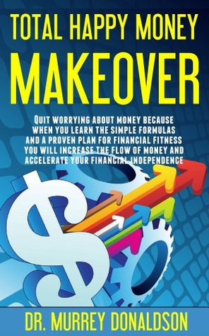 Total Happy Money Makeover  by  Murrey Donaldson
