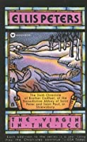 The Virgin in the Ice (Chronicles of Brother Cadfael, #6)