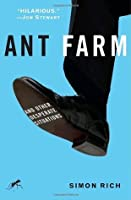 Ant Farm and Other Desperate Situations