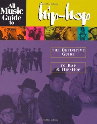 All Music Guide to Hip-Hop: The Definitive Guide to Rap and Hip-Hop  by  Hal Leonard Publishing Company