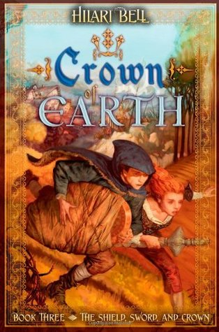 Crown of Earth (The Shield, Sword, and Crown, #3) Hilari Bell