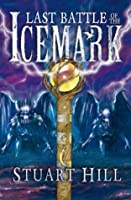 The Last Battle of the Icemark (The Icemark Chronicles, #3)