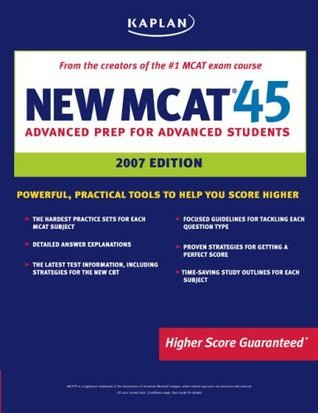 Kaplan New MCAT 45, 2007 Edition  by  Kaplan Inc.