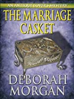 The Marriage Casket (The Antique Lover's Mystery Series)