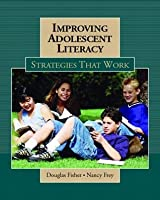 Improving Adolescent Literacy: Strategies That Work