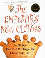 The Emperor's New Clothes : An All-Star Retelling of the Classic Fairy Tale (with Audio CD)