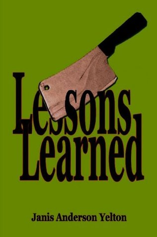 Lessons Learned Janis Anderson Yelton
