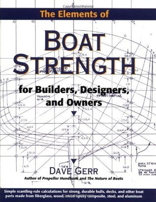 The Elements of Boat Strength: For Builders, Designers, and Owners Dave Gerr