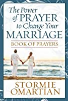 The Power of Prayer(TM) to Change Your Marriage Book of Prayers