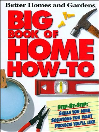 Big Book of Home How-To P (Better Homes and Gardens)  by  Better Homes and Gardens
